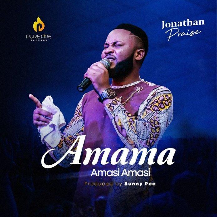 Jonathan Praise   Amama Amasi Amasi