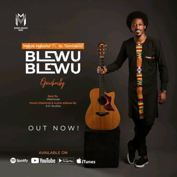 Morris Makafui Blewu Blewu Ft. St TomDavid