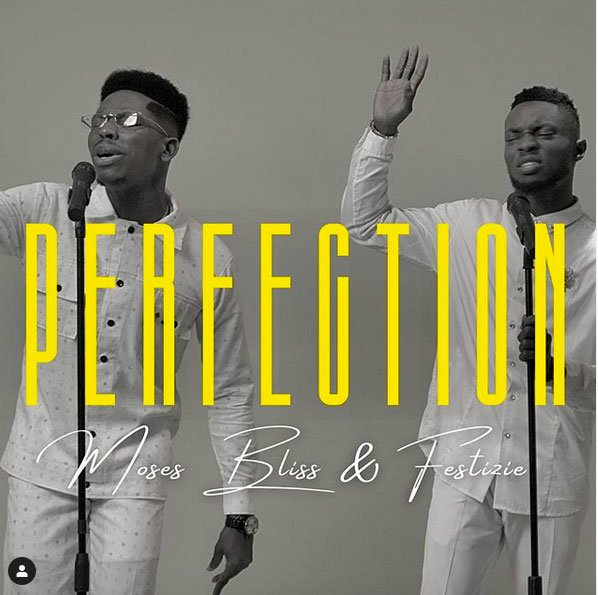 Moses Bliss ft. Festizie Perfection Mp3