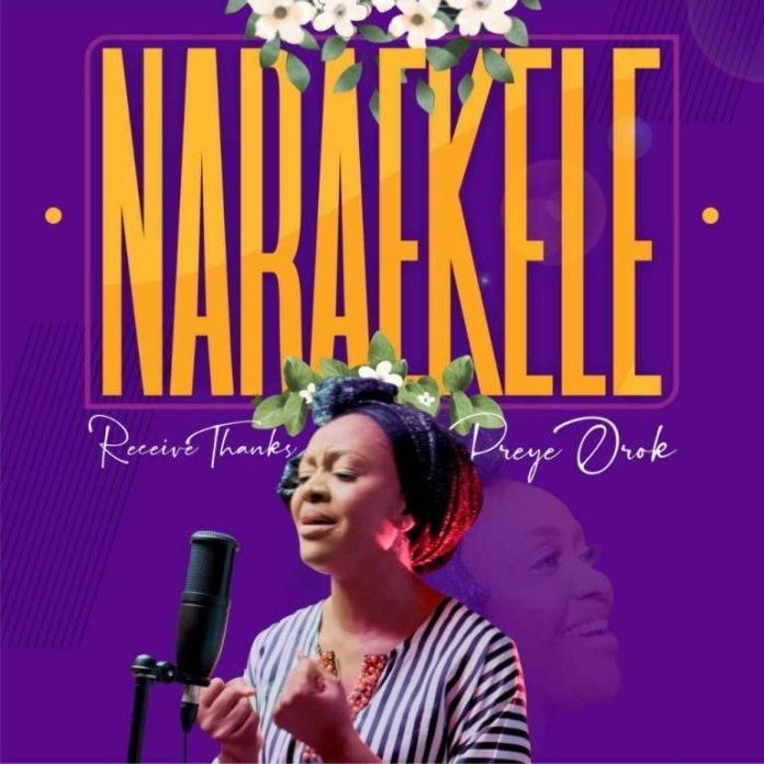 Preye Orok  Nara Ekele (Receive Thanks) Mp3 Download Audio