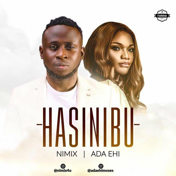 Nimix ft Ada Ehi Hasinibu