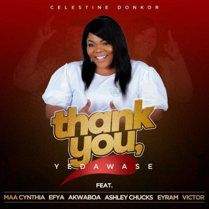 Celestine Donkor – Thank You (Yedawase) ft. Efya, Akwaboa