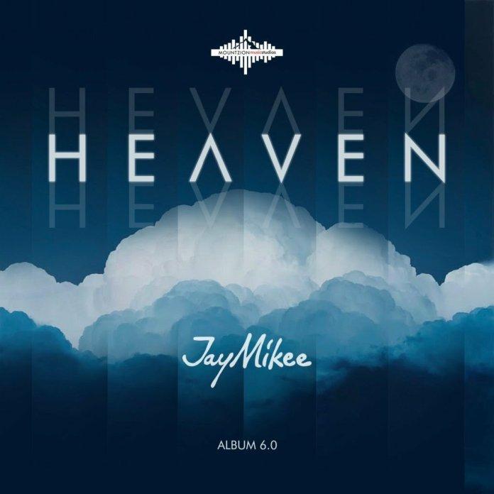 JayMikee – Heaven