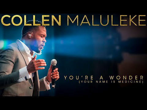 Download Collen Maluleke – You're A Wonder (Mp3, Lyrics, Video)