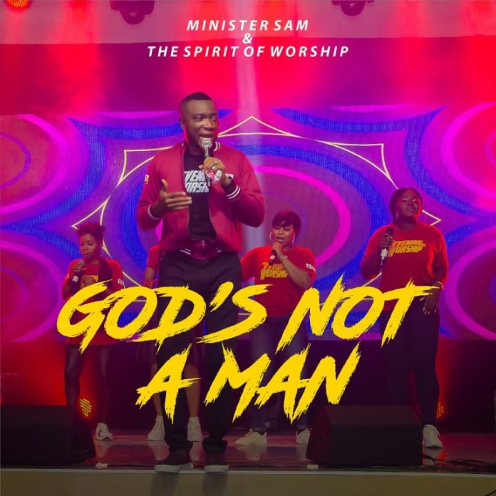 Download Minister Sam  - God's Not A Man (Mp3, Ly rics, Video)