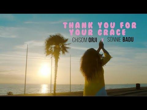 Chisom Orji – Thank You For Your Grace Ft. Sonnie Badu (Lyrics, Video)