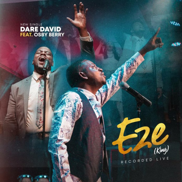Download Dare David Ft. Osby Berry  - Eze  (Mp3, Lyrics, Video)