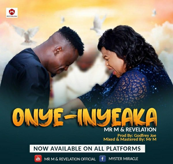Download Mr. M & Revelation Onye-Inyeaka (Mp3, Lyrics, Video)