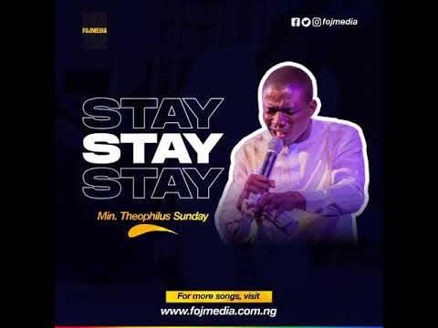 Download Stay Mp3 By Theophilus Sunday