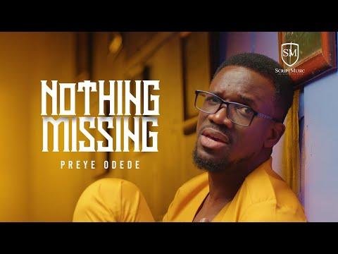Download Preye Odede Nothing Missing (Mp3, Lyrics, Video)