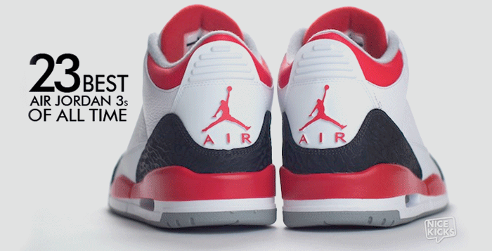 The 23 Best Air Jordan 3s Of All Time