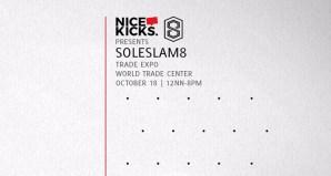 Nice Kicks Presents Sole Slam 8