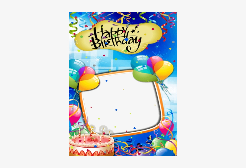 Happy Birthday Frame Sticker And Card Maker Latest Birthday Card Photo Editor Transparent Png 360x480 Free Download On Nicepng