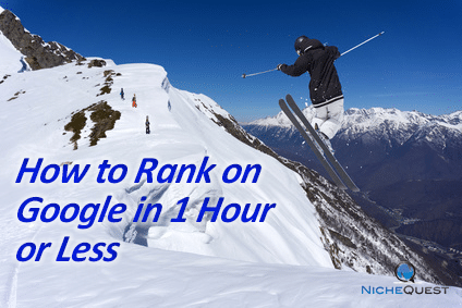 How to Rank on Google in 1 Hour or Less: Real World SEO