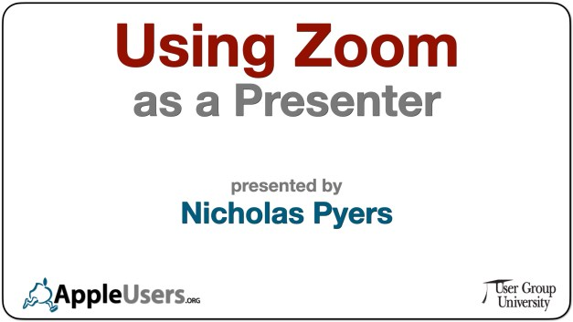 Using Zoom as a Presenter by Nicholas Pyers, AppleUsers.org