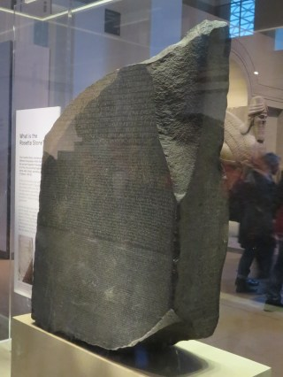 The Rosetta Stone. Full of hieroglyphs. Didn't understand a word of it, might as well have been in Greek...