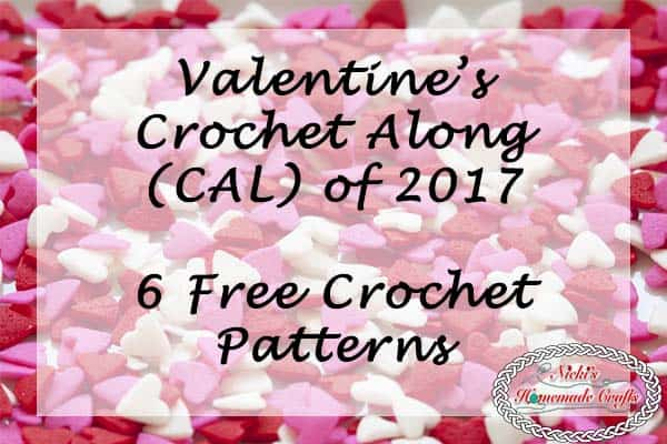 Valentine's CAL 2017 Free Crochet Patterns by Nicki's Homemade Crafts