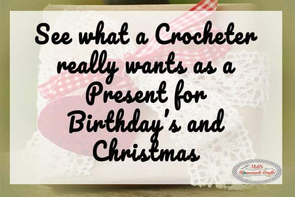 What a Crocheter REALLY wants as a Present for Christmas and Birthday's by Nicki's Homemade Crafts
