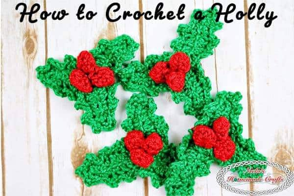 How to Crochet a Holly with leaves and berries
