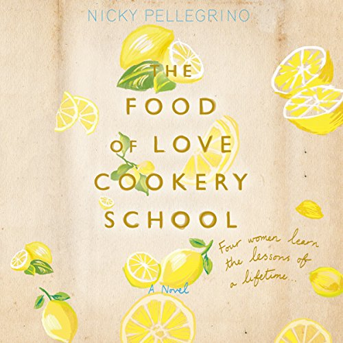 The Food of Love Cookery School, audiobook by Nicky Pellegrino