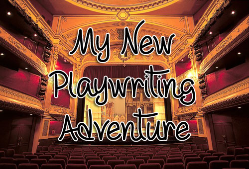 My New Playwriting Adventure