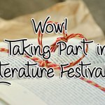 Wow! I'm Taking Part in a Literature Festival