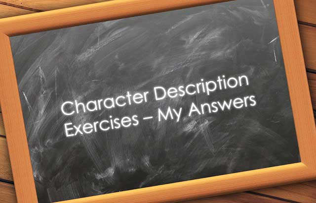 Character Description Exercises – My Answers
