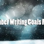 December Writing Goals Review