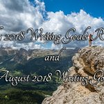 July 2018 Writing Goals Review and August 2018 Writing Goals