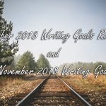October 2018 Writing Goals Review and November 2018 Writing Goals