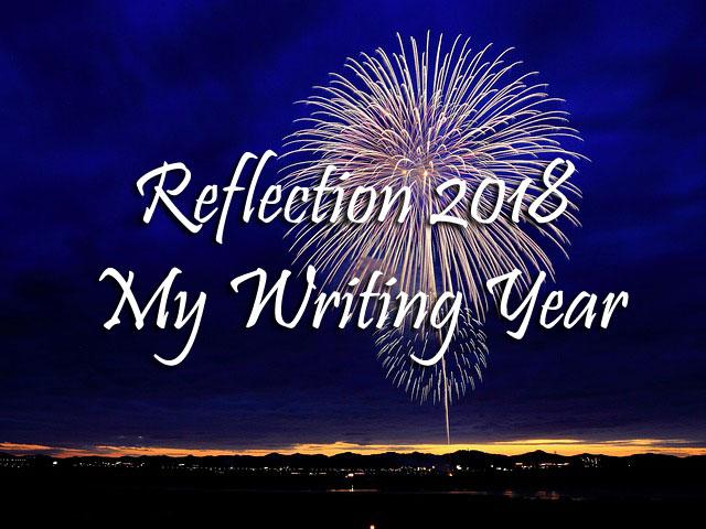 Reflection 2018 - My Writing Year