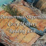 My Paranormal/Supernatural Cozy Mystery Reading List