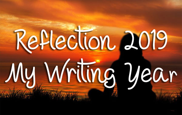 Reflection 2019 - My Writing Year