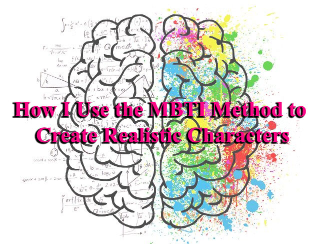 How I Use the MBTI Method to Create Realistic Characters