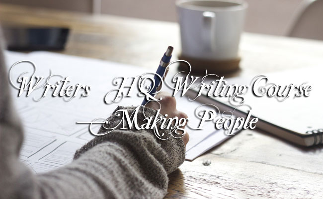 Writers' HQ Writing Course — Making People