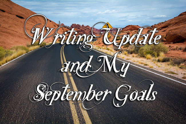 Writing Update and My September Goals