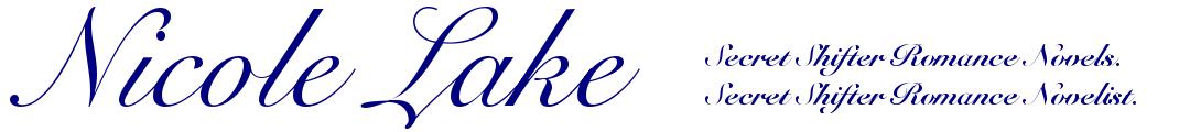 Nicole Lake - Secret Shifter Romance Novels. Secret Shifter Romance Novelist.