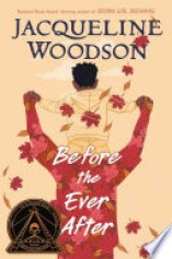 Book Review: Before the Ever After by Jacqueline Woodson