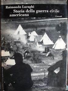Storia della guerra civile americana di Raimondo Luraghi