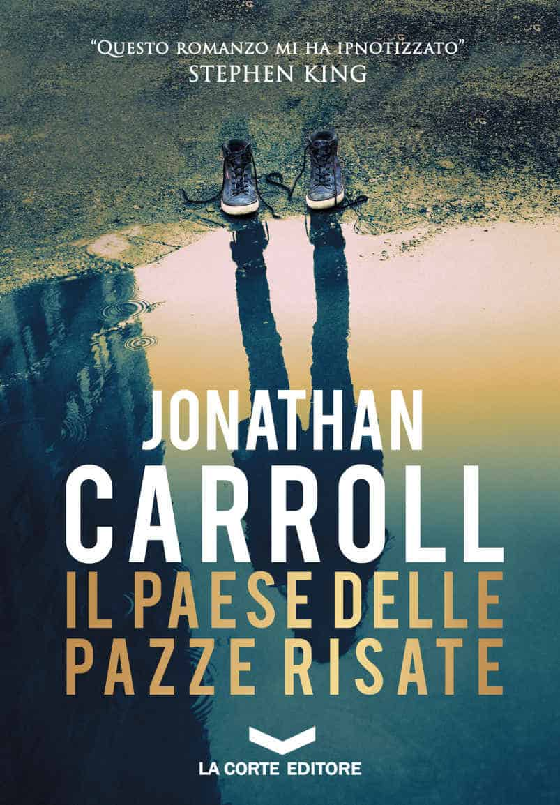 paese delle pazze risate, Il - Jonathan Carroll