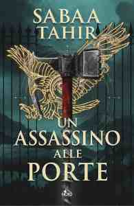 Un assassino alle porte. An Ember in the Ashes #3