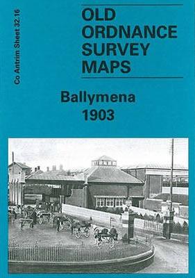 Alan Godfrey Map Ballymena 1903