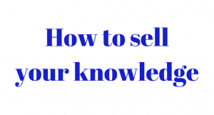 how-to-sell-your-knowledge