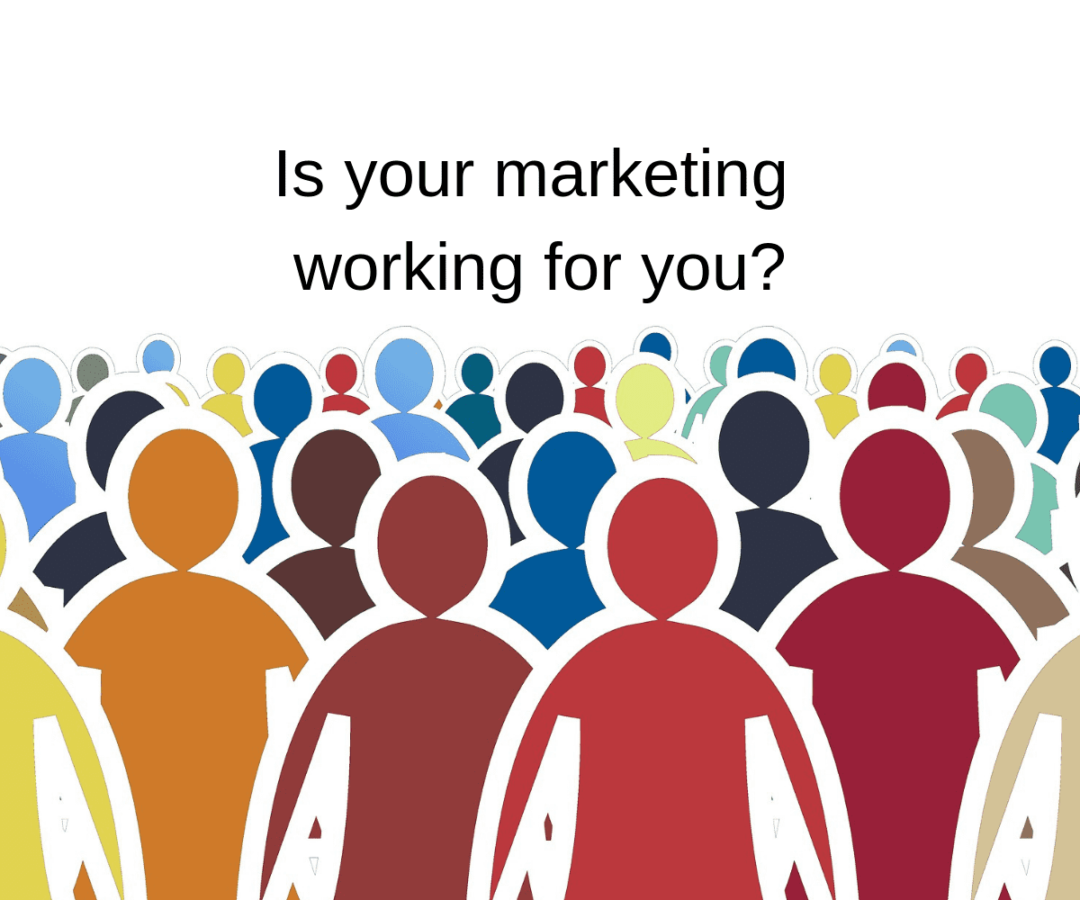 Is your marketing working for you