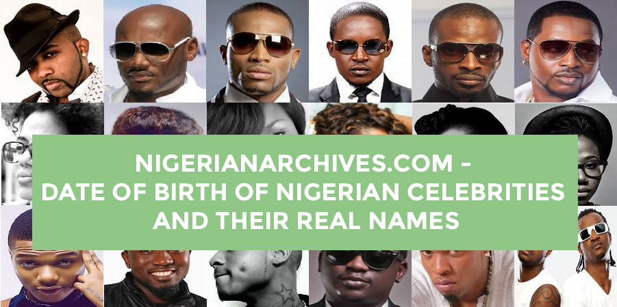 Date Of Birth And Real Names of Actors, Nigerian Actresses