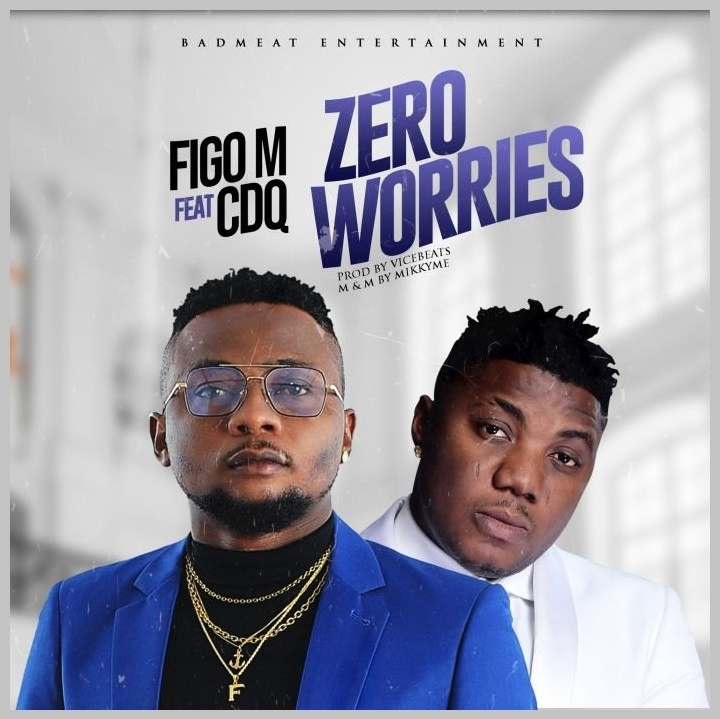 Figo M ft. CDQ - Zero Worries