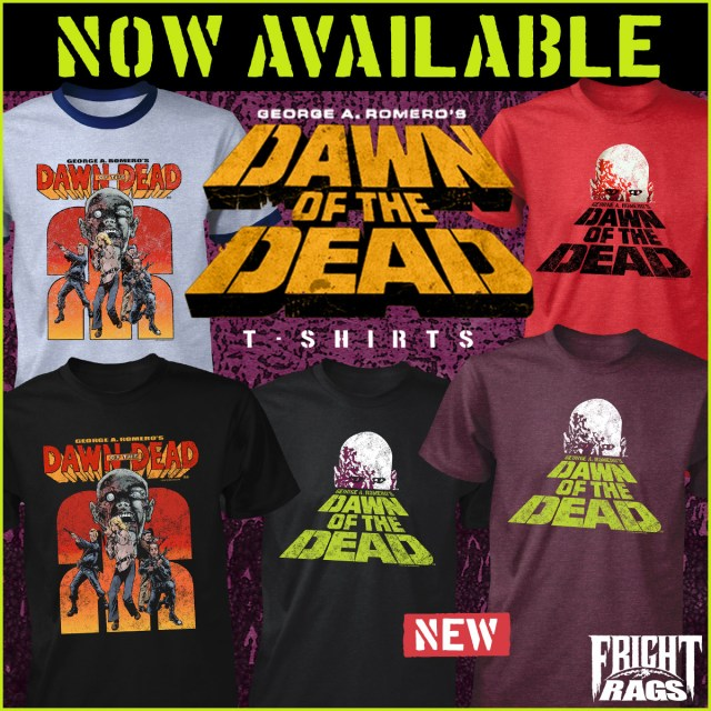 [News] Fright-Rags Lives It Up with RETURN OF THE LIVING DEAD & DAWN OF THE DEAD Apparel