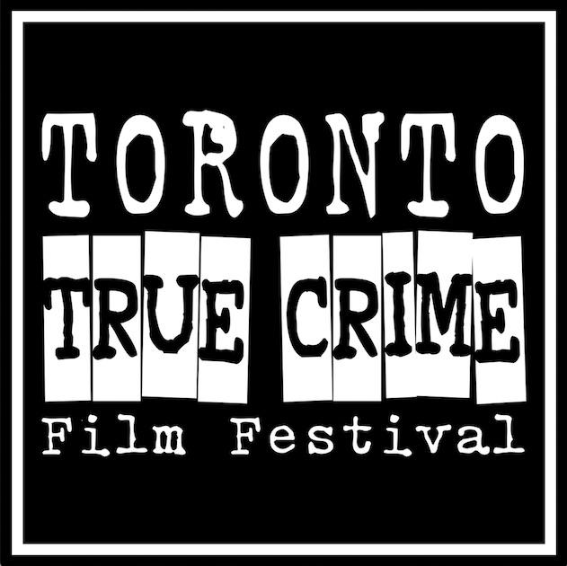 [News] Toronto True Crime Film Festival Announces 2019 Lineup!