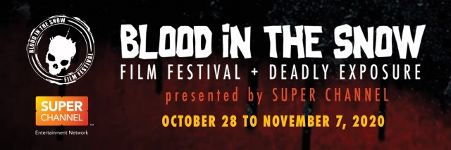 [News] Super Channel and Blood in the Snow Partner to Bring Virtual Festival for Halloween