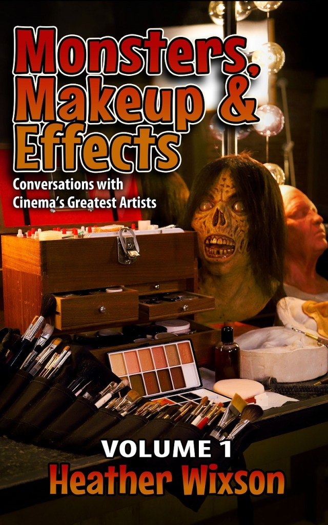 [News] Monsters, Makeup & Effects: Conversations with Cinema's Greatest Artists: Volume 1 Pre-Sale Now Live!